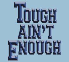 Tough Ain't Enough, Fitness, Fit, Training, Get tough! Exercise, Boxing, Karate, Kung fu, MMA, Kids Clothes
