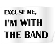 Excuse me, i'm with the band  Poster