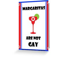 Margaritas are not gay - The Interview Greeting Card