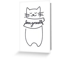 Love Yourself Kitty Greeting Card