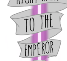 Right Hand to the Emperor Sticker