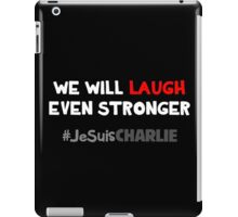 We Will Laugh Even Stronger iPad Case/Skin