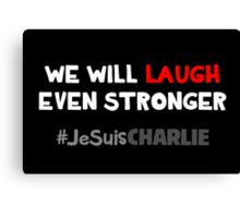 We Will Laugh Even Stronger Canvas Print