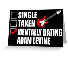 Mentally Dating Adam LevineT-Shirt Greeting Card