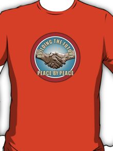 Building The Future - Peace By Peace (version 2) T-Shirt