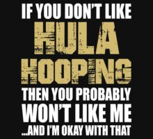If You Don't Like Hula Hooping T-shirt by musthavetshirts