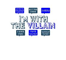 I'm with the villain Photographic Print