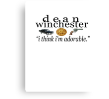 dean winchester - i think i'm adorable Canvas Print