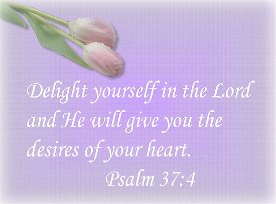 Delight Yourself In The Lord by Marie Sharp