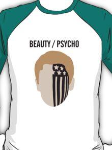 BEAUTY / PSYCHO T-Shirt