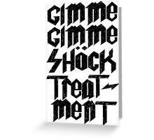 Gimme Shock Treatment Punk  Greeting Card