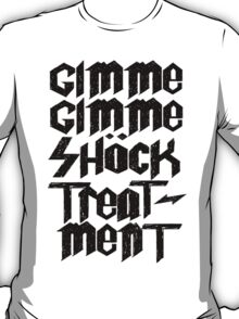 Gimme Shock Treatment Punk  T-Shirt