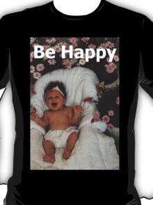 T - Be Happy T-Shirt