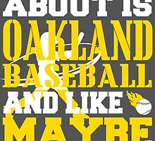 ALL I CARE ABOUT IS OAKLAND BASEBALL by fancytees
