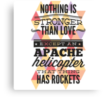 Nothing Is Stronger Than Love Canvas Print