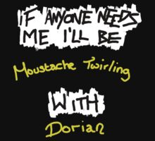 If Anyone Needs Me - Dorian by loveableabusive