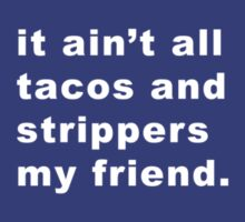 Taco Strippers by BaDizza