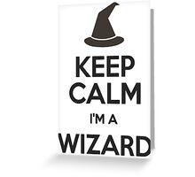 Keep Calm I'm A Wizard Greeting Card