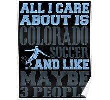 ALL I CARE ABOUT IS COLORADO SOCCER Poster