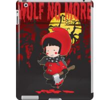 Wolf no more.Little Red Riding Hood v.2 iPad Case/Skin