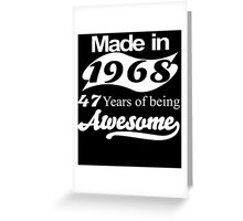 Made in 1968... 47 Years of being Awesome Greeting Card
