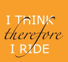 I think therefore I ride by citycycling
