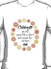 Dave Matthews Band Celebrate Quote T-Shirt