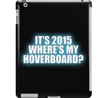 Where's My Hoverboard? iPad Case/Skin
