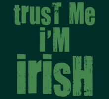 Trust Me I'm Irish by Garaga