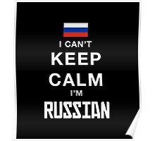 I Can't Keep Calm I'M Russian - T-Shirts & Hoodies Poster