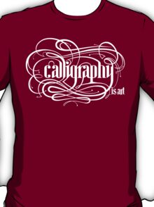 Calligraphy is Art T-Shirt