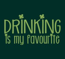 Drinking is my FAVOURITE  funny beer St Patricks day green design by jazzydevil