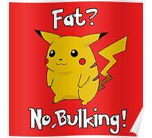 Fat? No, bulking! Poster