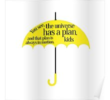 The universe has a plan Poster