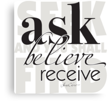 ask, believe, receive Canvas Print