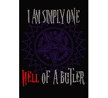 Simply one hell of a butler Photographic Print