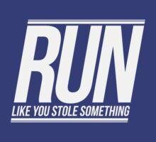 Run Like You Stole Something (White) by JoeIbraham