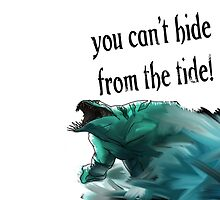 You Can't Hide From The Tide! by Mr360day