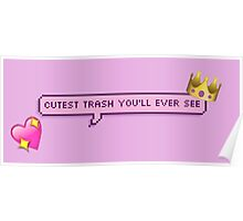 Cutest Trash You'll Ever See Pixel Chat Bubble Poster