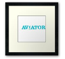 Smart Good Looking Aviator T-shirt Framed Print