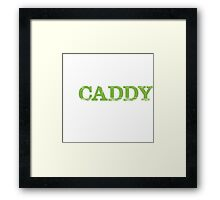 Smart Good Looking Caddy T-shirt Framed Print