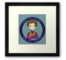This is calm and it's doctor Framed Print