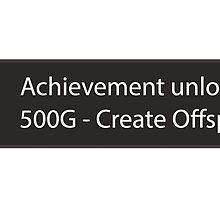 Achievement Unlocked - Create Offspring by Michael Barrett