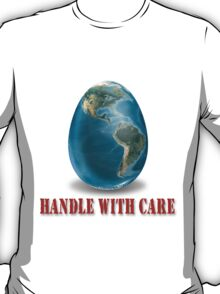 Egg-Handle with Care T-Shirt