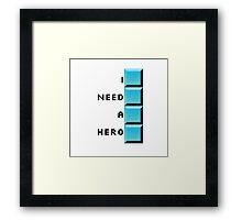 I need a hero- long tetris Framed Print