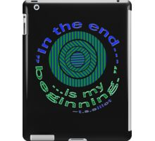 endings and beginings by t.s.elliot iPad Case/Skin