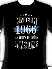 Made in 1966... 49 Years of being Awesome T-Shirt