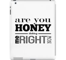 Honey Dicking iPad Case/Skin