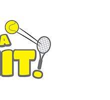 I'm a HIT! with tennis racquet and ball by jazzydevil