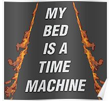 My Bed Is A Time Machine Poster